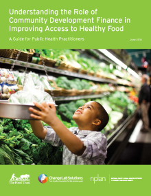Understanding the Role of Community Development Finance in Improving Access to Healthy Food